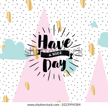Free have a nice day vector card download free vector art stock have a nice day inspirational quote wishing typography for poster invitation m4hsunfo