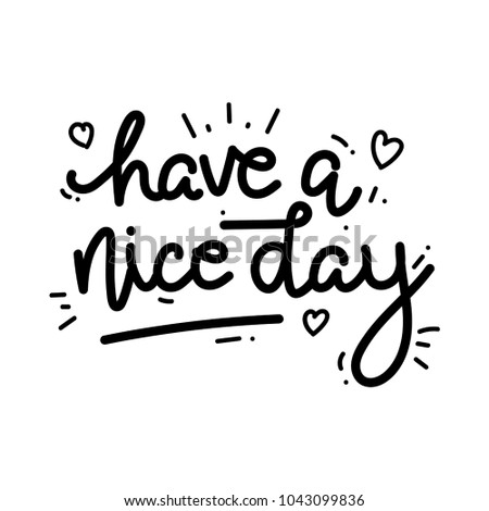 Have a nice day, monoline lettering text isolated