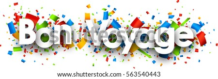 Have a nice trip paper banner with color confetti, French. Vector illustration.