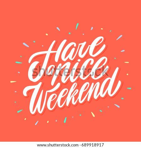 have a nice weekend greeting