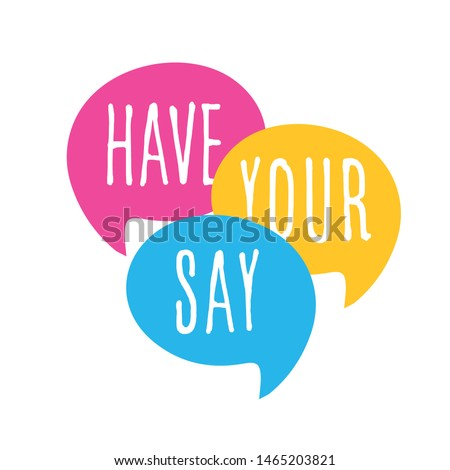 Have your say on speech bubble Stock foto ©
