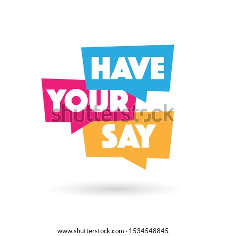 Have your say on speech bubble Stock photo ©