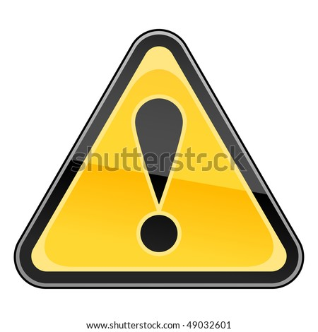 Hazard warning attention sign with exclamation mark symbol on white