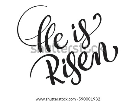 Lovely He Is Risen Text Isolated On White Background. Calligraphy And Lettering