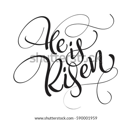 he is risen text isolated on