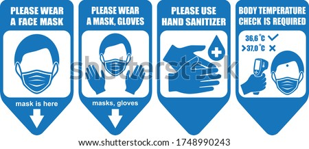 Healthcare infographic elements. Signs PLEASE WEAR A FACE MASK, PLEASE WEAR A FACE MASK, GLOVES, PLEASE USE HAND SANITIZER, BODY TEMPERATURE CHECK IS REQUIRED. Vector illustration.
