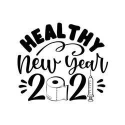 Healthy New Year 2021- Funny greeting with toilet paper, and vaccine, for New Year in covid-19 pandemic self isolated period.