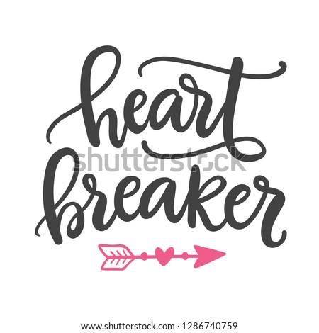 Heart breaker. Hand Written Lettering for Valentines Day Greeting Card. Modern calligraphy art for Typography poster, t-shirt print. Vintage Retro Style. Photo stock ©