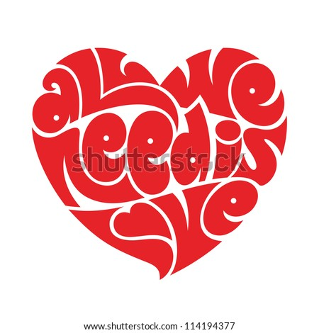 Heart typography All we need is love Love typography