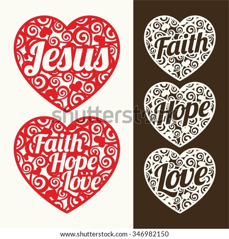 Hearts and words. Jesus, hope, faith and love