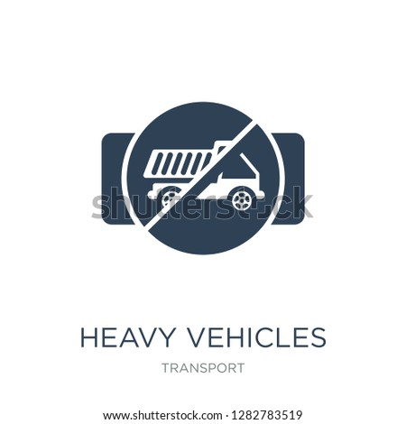 heavy vehicles not allowed icon vector on white background, heavy vehicles not allowed trendy filled icons from Transport collection, heavy vehicles not allowed vector illustration