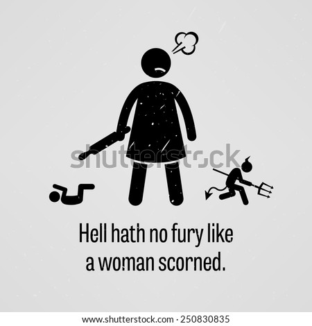hell hath no fury like a woman