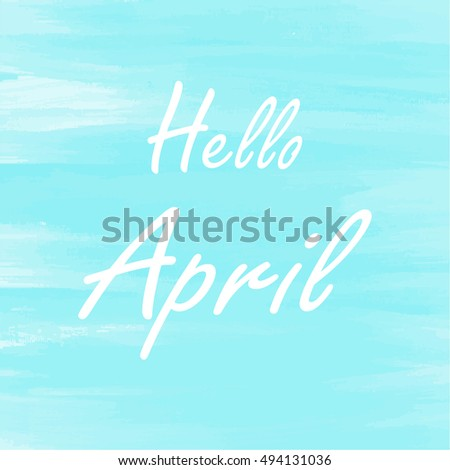 Hello April blue watercolor background,  Abstract vector Greeting card, Theme or Template
