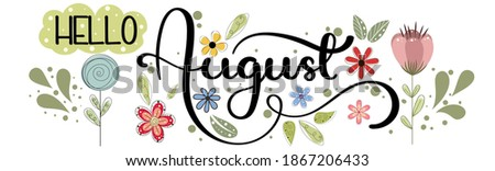 Hello August. AUGUST month vector with flowers and leaves. Decoration floral. Illustration month August