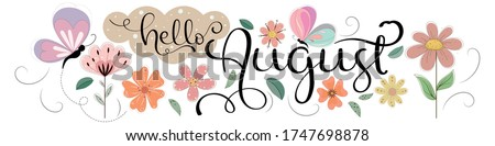 Hello August. AUGUST month vector with flowers, butterflies and leaves. Decoration floral. Illustration month August