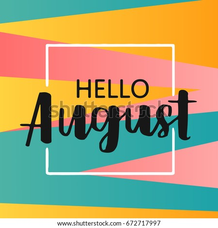 hello august on bright abstract