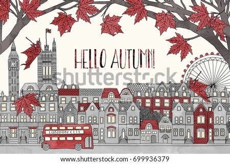 Charmant Hello Autumn In London   Hand Drawn Colorful Illustration Of The City With  Red Maple Leaves
