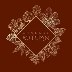 Hello Autumn Inverted Rhombus Logo with Maple Hazel Oak Sycamore and Other Fall Leaves Vintage Greetings Print Style Composition Template - Gold on Brown Background - Vector Hand Drawn Design