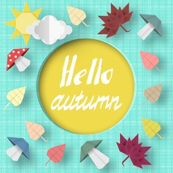 Hello Autumn Origami Greeting Card with Clouds, Sun, Mushrooms, Leaves, Crafted Abstract Paper Concept. Cut Applique Promotion Scene. Quality Cutout Template. Vector Illustrations Art Design.