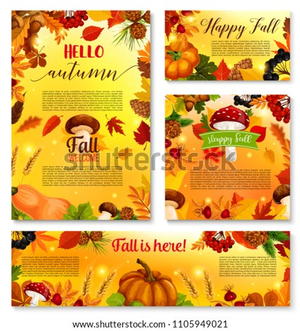 Hello Autumn posters or banners of pumpkin, amanita or chanterelle forest mushroom, rowan berry harvest. Fall is here vector design of pine cone, maple leaf or oak acorn and autumn falling leaves