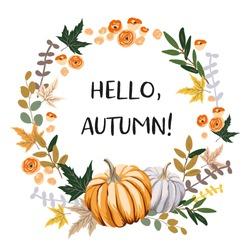 Hello Autumn wreath design template print with orange, gray pumpkin, maple leaves. Vector Halloween illustration. October harvest background. Organic vegetable garden food. Nature design. Fall season