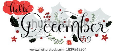 HELLO DECEMBER. December month with gifts flowers and leaves. Floral decoration text. Decoration letters, Illustration December. Christmas celebration