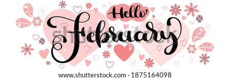 Hello FEBRUARY. vector February Month  with flowers, hearts and leaves.   February decoration. February month illustration