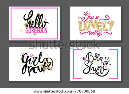 Hello gorgeous, you are lovely, girl power, born shine set of graffiti posters with girlish decor elements, girlish inscriptions isolated on white