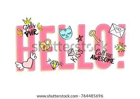 Hello lettering with girly doodles and hand drawn phrases for valentines day card design, girl's t-shirt print. Hand drawn hello slogan.
