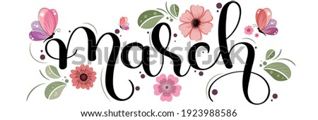Hello MARCH. March month vector text hand lettering with flowers, butterfly and leaves. Illustration march