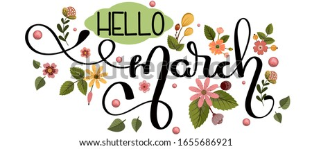 Hello March. March month vector with flowers and leaves. Decoration floral. Illustration month march