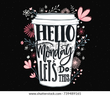 Hello Monday, let's do this. Funny motivational quote about Monday and week start. Hand lettering for social media, wall art and t-shirts