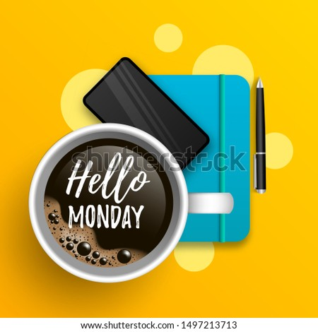 Hello Monday vector illustration with coffee cup, smartphone, notebook and quote. Writer, freelancer, office workplace on yellow background. For web, social media design, advert, banner