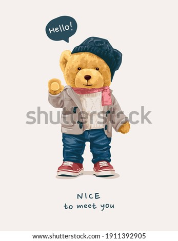 hello nice to meet you slogan with cute bear doll in winter outfit illustration
