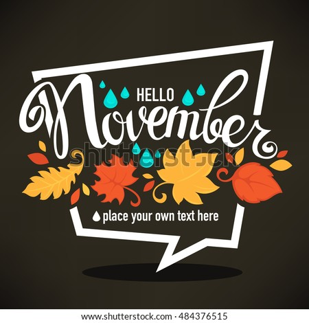 hello November, bright fall leaves and lettering composition flyer or banner template on dark background