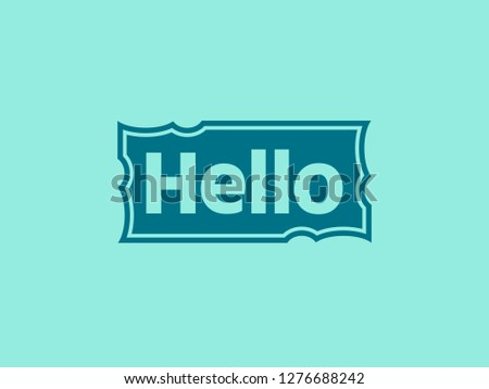 Hello quote message in blue rectangular frame. Simple text hello sign. Speech blue frame with word hello. Blue frame Isolated on background. Vector illustration for your design.