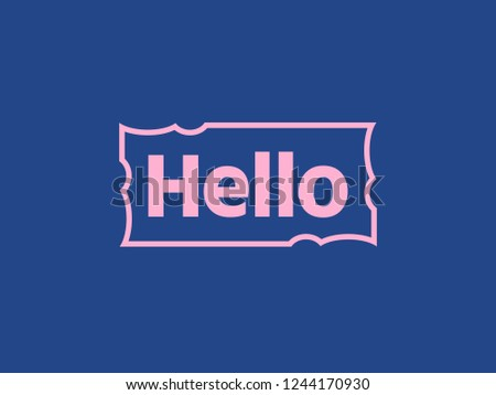 Hello quote message in rectangular frame. Simple text hello sign. Speech outline frame with word hello. Pink frame Isolated on blue background. Vector illustration for your design.