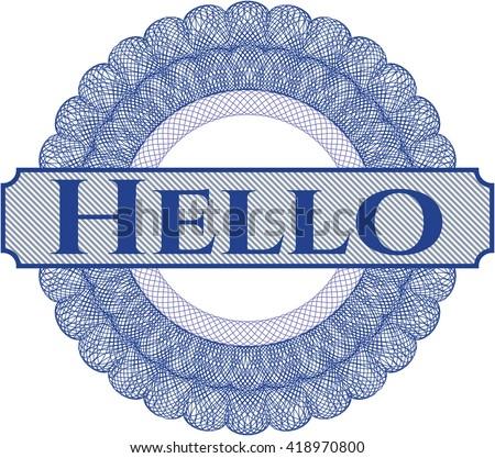 Hello rosette or money style emblem