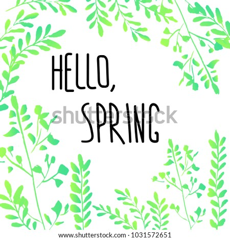Hello Spring Frame Greeting Banner with Lettering Text in the middle of a square composition into green twigs with white background. Vector Illustration. #1031572651
