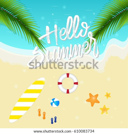 Hello summer  background top view Perfect for relaxing trips,  swim ring,surfboard and beach soccer,Can be designed to further text.. Illustrated summer