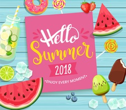Hello summer 2018 card with handdrawn lettering on blue wooden background with watermelon, detox, ice, donut, ice cream, lime and candy. Vector Illustration.