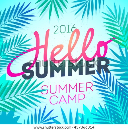 Hello Summer Holiday and Summer Camp poster. Traveling template poster, vector illustration. Party poster with palm leaf and lettering hello summer.