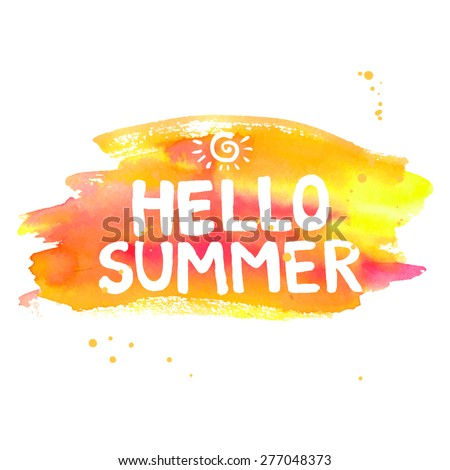 Hello summer lettering on orange watercolor stroke. Vector illustration with sun.