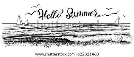 Hello summer, lettering. Panoramic ocean or sea beach view. Vector illustration of seaside with yacht and water waves. Black and white handmade drawing with calligraphic.