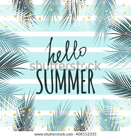hello summer text quote with tropic design, palm leaves, polka dot, striped background. Template for card, poster, banner, flyer, print, summer card, scrapbooking, menu, thank you card. Summer design.