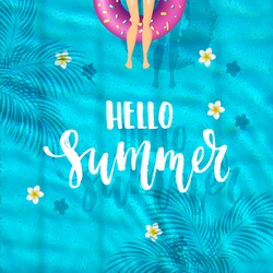 hello summer - trendy hand lettering poster. Hand drawn calligraphy. The girl in a bathing suit sunbathes. pool top view,  inflatable swim ring in shape of donut in the pool