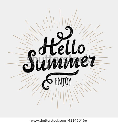 Hello summer, typographic inscription on vintage monochrome sun. Summer poster. Handwritten summer lettering. Summer background. Summer fun. Say Hello to summer. Summer fun quote. Summer banner