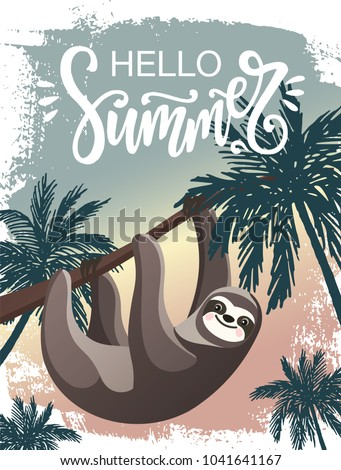 Hello Summer vector poster with a cartoon lazy Hanging Sloth and palm trees. Hand drawn paint background and Hello Summer lettering.
