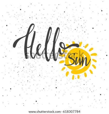 Hello Sun lettering. Hand drawn vector illustration, design, greeting card, logo