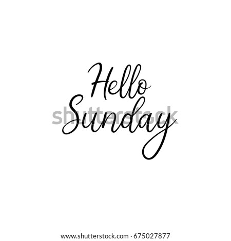 Hello Sunday calligraphy inscription. Weekly greeting card, postcard, card, postcard, invitation, banner template. Vector brush calligraphy. Hand lettering typography.